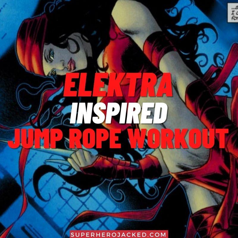 Elektra Inspired Jump Rope Workout