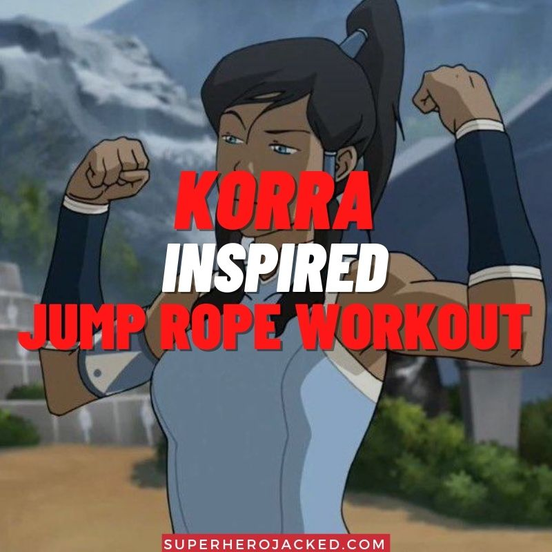 Korra Inspired Jump Rope Workout