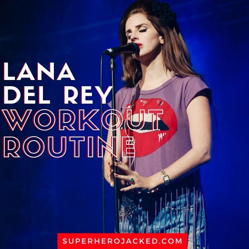 Lana Del Rey Workout
