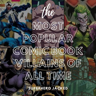 Most Powerful Villains Of All Time