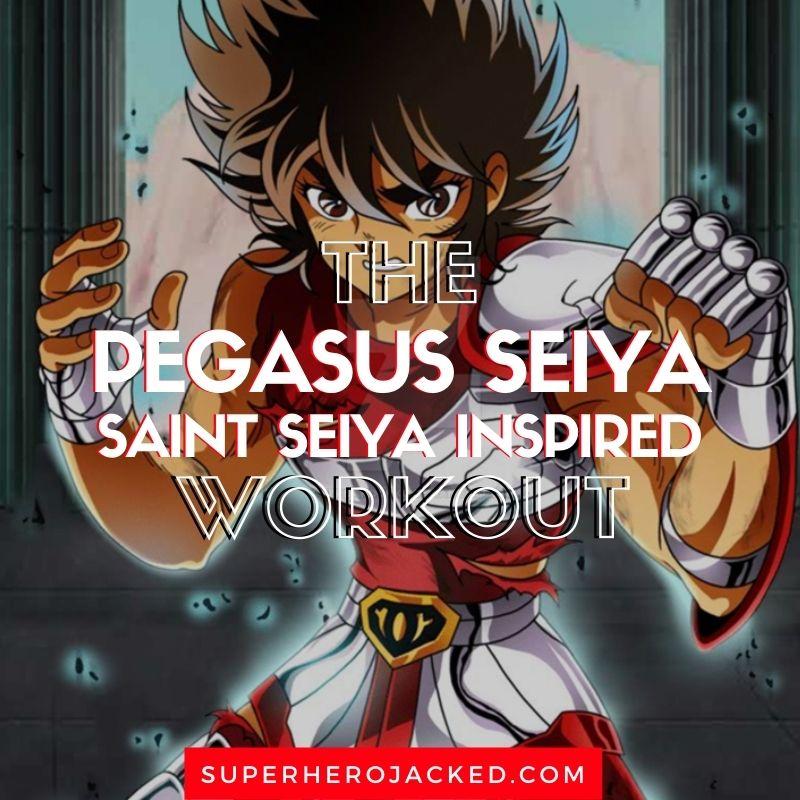 Pegasus Saiya Workout Routine