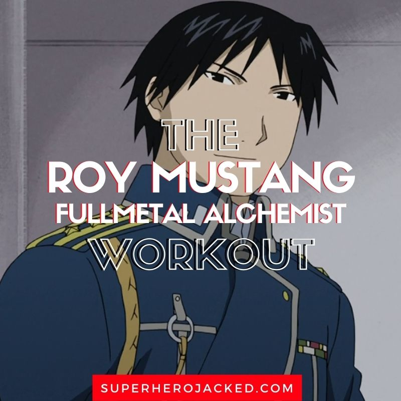 Roy Mustang Workout Routine