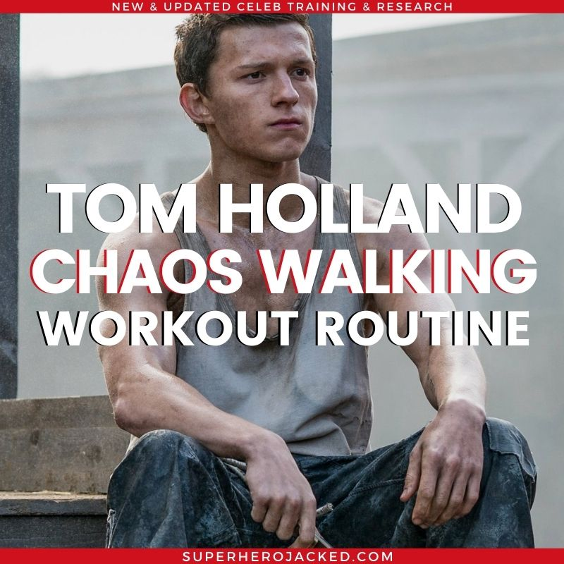 Tom Holland Chaos Walking Workout