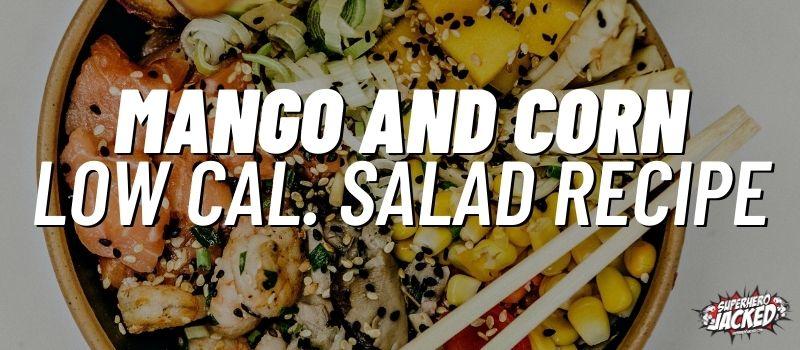 mango and corn low calorie salad
