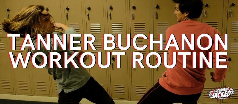 tanner buchanon Workout