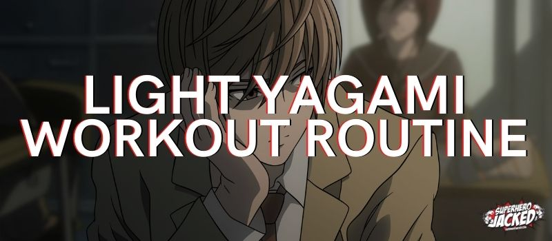 Light Yagami Workout (1)