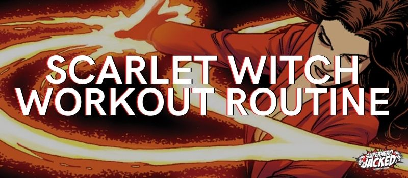 Scarlet Witch Workout