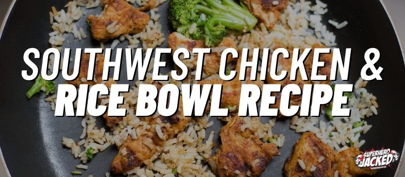 southwest chicken & rice bowl recipe