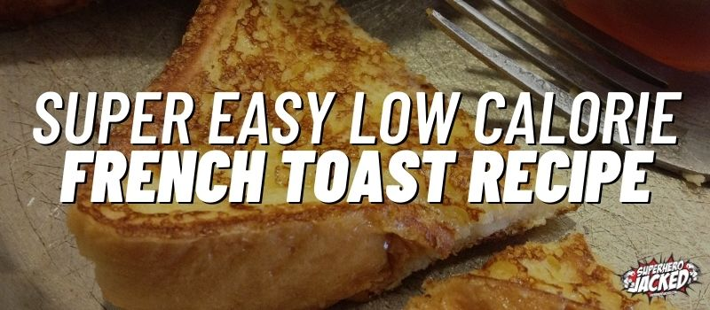 super easy low calorie french toast recipe (1)